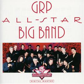 GRPオールスター・ビッグバンド - GRPオールスター・ビッグ・バンド・プレイズ・ジャズ・スタンダーズ