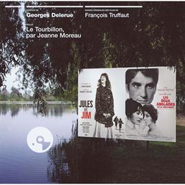 ジョルジュ・ドルリュー - 『突然炎のごとく』/『恋のエチュード』オリジナル・サウンドトラック