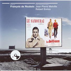 フランソワ・ド・ルーベ - 『サムライ』/『冒険者たち』オリジナル・サウンドトラック