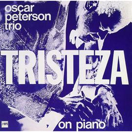オスカー・ピーターソン - トリステーザ・オン・ピアノ