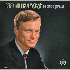 ジェリー・マリガン - ジェリー・マリガン・コンサート・ジャズ・バンド '63