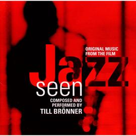 ティル・ブレナー - JAZZ SEEN/カメラが聴いたジャズ オリジナル・サウンドトラック