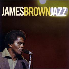 ジェームス・ブラウン - ジャズ
