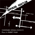 「Phase to RABBIT-MAN」OFFICIAL BOOTLEG