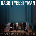 椎名慶治 - RABBIT 'BEST' MAN