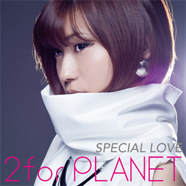 2forPLANET - SPECIAL LOVE