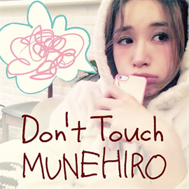 MUNEHIRO - Don't Touch