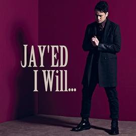 JAY'ED - I Will...