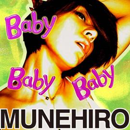 MUNEHIRO - Baby Baby Baby