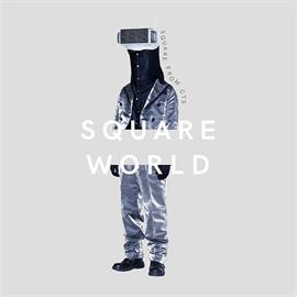 ヴァリアス・アーティスト - 『SQUARE WORLD』 mixed by SQUARE from CTS