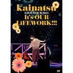 kainatsu - kainatsu LIVE TOUR 2013 ~ It's OUR LiFEWORK!!! ~