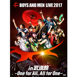 BOYS AND MEN - BOYS AND MEN LIVE 2017 in 武道館 ~One for All, All for One~