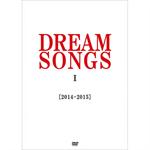 DREAM SONGS I [2014-2015] 地球劇場 ~100年後の君に聴かせたい歌~