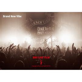 Brand New Vibe - BNV LIVE FILM Vol.2 ~Voyage to Nautical Star!! 2016~