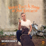 モリッシー - ワールド・ピース・イズ・ノン・オブ・ユア・ビジネス~世界平和など貴様の知ったことじゃない