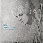 fade - Crossroad~History Of fade