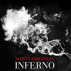 マーティ・フリードマン - インフェルノ [デラックス・エディション盤]