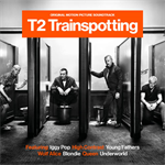 ヴァリアス・アーティスト - T2 トレインスポッティング - オリジナル・サウンドトラック