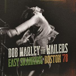 ボブ・マーリー&ザ・ウェイラーズ - ライヴ・イン・ボストン'78