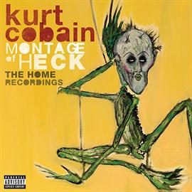 カート・コバーン - COBAIN: モンタージュ・オブ・ヘック~ザ・ホーム・レコーディングス