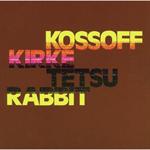 コゾフ/カーク/テツ/ラビット - コゾフ~カーク~テツ~ラビット