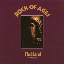 ザ・バンド - ロック・オブ・エイジズ