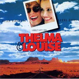 オリジナル・サウンドトラック - テルマ&ルイーズ