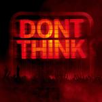 DON'T THINK-LIVE AT FUJI ROCK FESTIVAL- [CD+DVD]