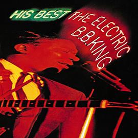 B.B.キング - ヒズ・ベスト~ジ・エレクトリック・B.B.キング+9