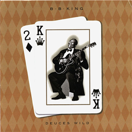 B.B.キング - デューシズ・ワイルド