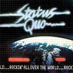 ステイタス・クォー - 地球震撼~「ロッキン・オール・オーバー・ザ・ワールド」