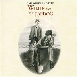 ギャラガー&ライル - ウィリー・アンド・ザ・ラップドッグ+1