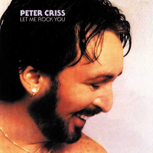 Peter Criss - Let me Rock You (1982 - Japan CD reissue 2020)