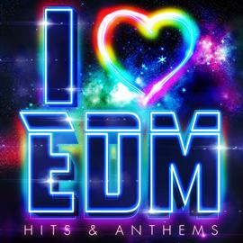 V.A. -  I LOVE EDM - Hits & Anthems -