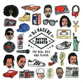 ヴァリアス・アーティスト - BUTTER SMOOTH –THE REAL 90's R&B FLAVOR- mixed by DJ HASEBE