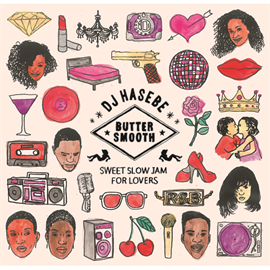 ヴァリアス・アーティスト - DJ HASEBE BUTTER SMOOTH -SWEET SLOW JAM FOR LOVERS-