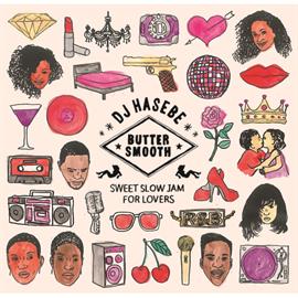 ヴァリアス・アーティスト - DJ HASEBE BUTTER SMOOTH -SWEET SLOW JAM FOR LOVERS-