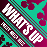 ヴァリアス・アーティスト - WHAT'S UP! -PARTY MEGA HITS
