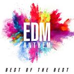 ヴァリアス・アーティスト - EDM ANTHEM -BEST OF THE BEST-