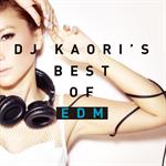 DJ KAORI'S BEST OF EDM