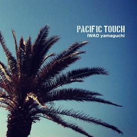 IWAO yamaguchi - Pacific Touch