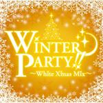ヴァリアス・アーティスト - WINTER PARTY ~White Xmas Mix~