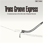Trans Groove Express -A musical journey to the other side of Express Records- compiled by MURO