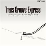 ヴァリアス・アーティスト - Trans Groove Express -A musical journey to the other side of Express Records- compiled by MURO