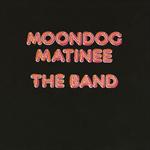 ザ・バンド - ムーンドッグ・マチネー