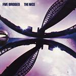 ザ・ナイス - ファイヴ・ブリッジズ(フェアウェル・ザ・ナイス/組曲~五つの橋)