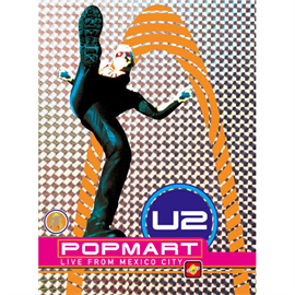 U2 - ポップマート~ライヴ・フロム・メキシコ・シティ デラックス・エディション