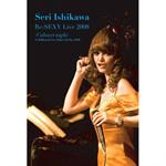 石川セリ - Re:SEXY Live2008 ーCabaret Nightー