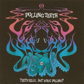 プリング・ティース - TEETH SELLS...,BUT WHO'S PULLING?