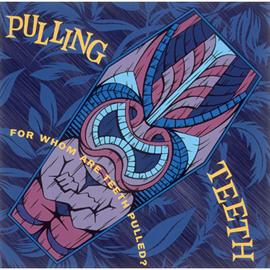 プリング・ティース - FOR WHOM ARE TEETH PULLED?